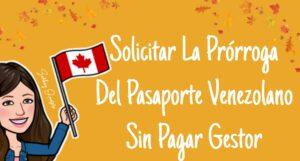Cómo Solicitar La Prórroga Del Pasaporte Venezolano Desde USA Sin Pagar Gestor